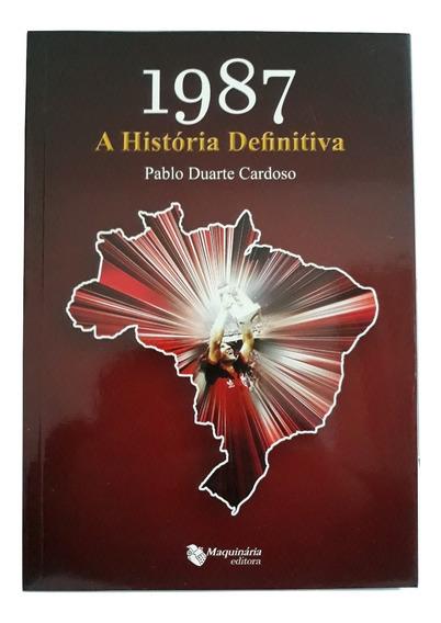 Livro 1987 A Historia Definitiva - Pablo Cardoso - Flamengo