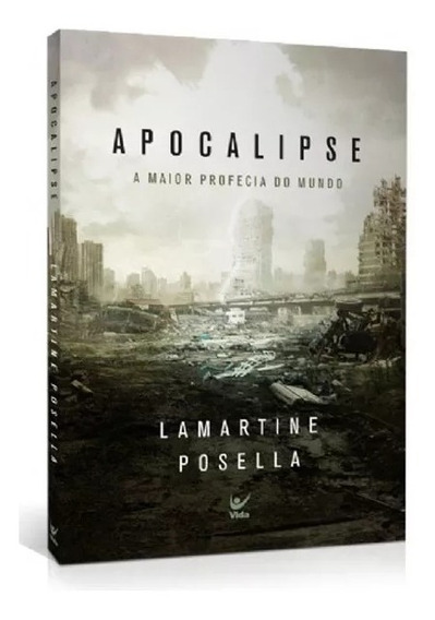 Apocalipse A Maior Profecia Do Mundo - Lamartine Posella