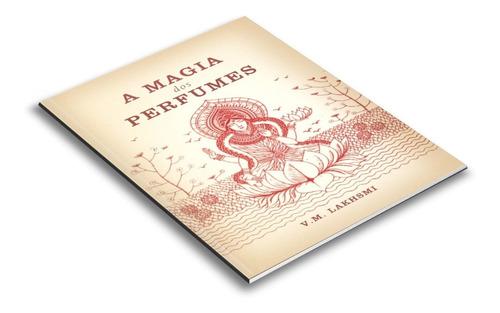 Imagem 1 de 6 de A Magia Dos Perfumes