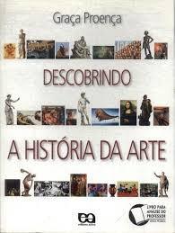 Descobrindo A História Da Arte Graça Proença