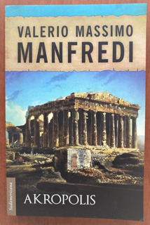 L4464. Akropolis. Valerio Massimo Manfredi. Sudamericana