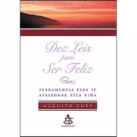 Dez Leis Para Ser Feliz - Augusto Cury --- Excelente Estado