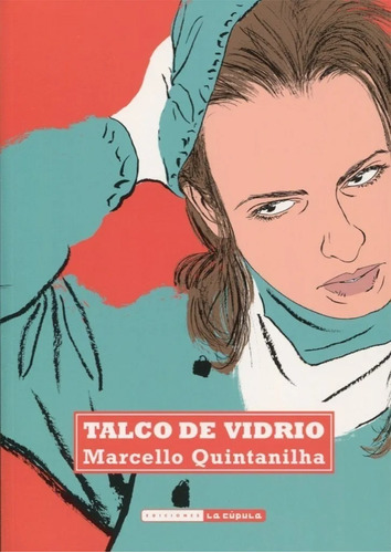 Imagen 1 de 3 de Talco De Vidrio, Marcello Quintanilha, La Cúpula