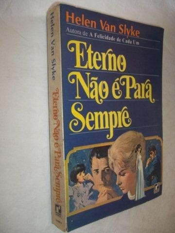 * Livro - Eterno Não É Para Sempre - Literatura Estrangeira