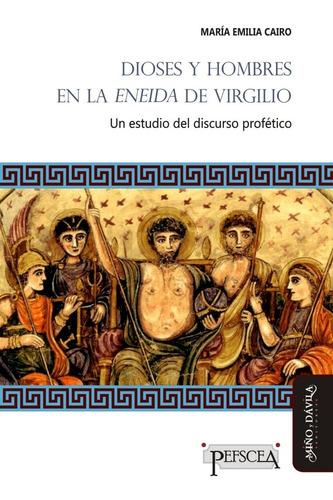 Dioses Y Hombres En La Eneida De Virgilio / Ma Emilia Cairo