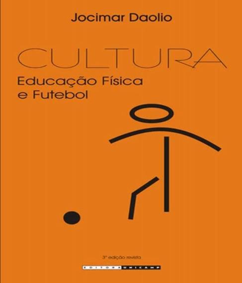 Cultura - Educacao Fisica E Futebol