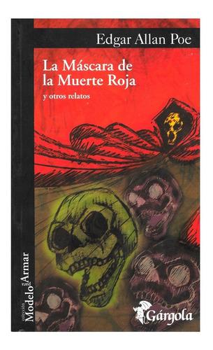 La Mascara De La Muerte Roja - Ed. Gargola - Edgar Allan Poe
