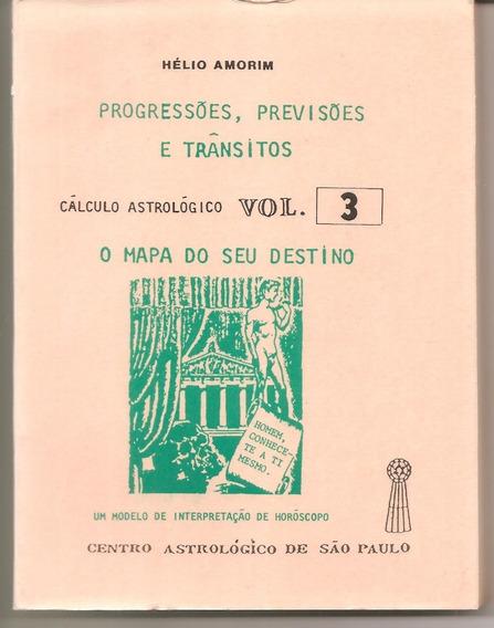 Progressões Previsões E Transitos Cálculo Astrológico Vol.3
