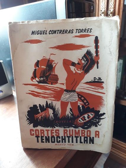 Cortés Rumbo A Tenochtitlan Miguel Contreras A Precio Bajo