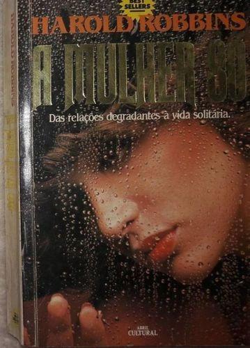 Livro A Mulher Só - Literatura Estrangeira Harold Robbins