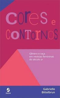 Cores E Contornos - Genero E Raça Em Revistas Femininas Do