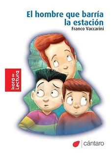 El Hombre Que Barría La Estación - Franco Vaccarini Cántaro