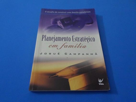 Planejamento Estratégico Em Família - Josué Campanhã - Vida