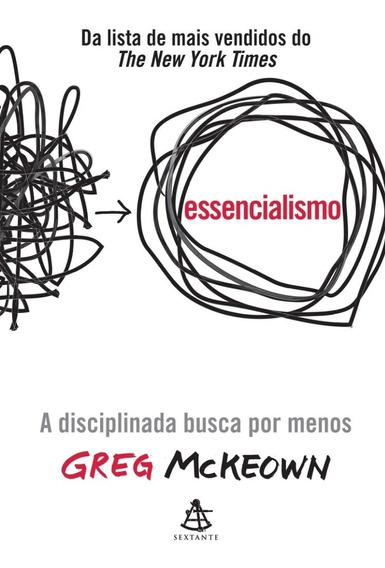 Livro - Essencialismo - A Disciplinada Busca Por Menos