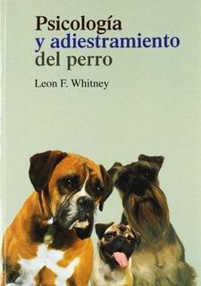 Psicología Y Adiestramiento Del Perro, Whitney, Bellaterra