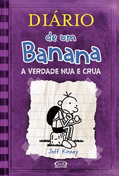 Livro Diário De Um Banana: A Verdade Nua E Crua V.5