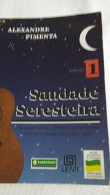 Saudade Seresteira Volm1 Músicas Cifradas-leia Descrição