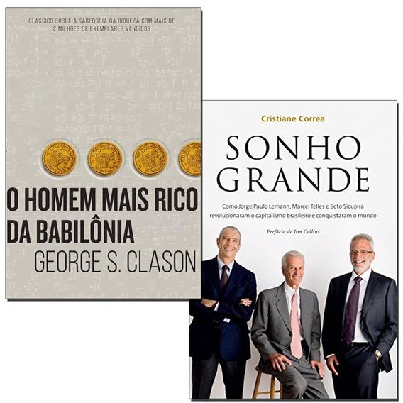 Livros - O Homem Mais Rico Da Babilônia + Sonho Grande