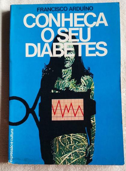 Livro - Conheça O Seu Diabetes - Francisco Arduino