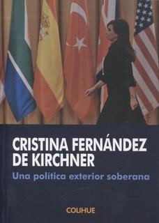 Una Politica Exterior Soberana - Fernandez De Kirchner Crist