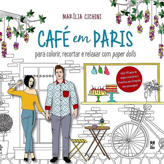 Cafe Em Paris: Livro Para Colorir, Recortar Com Paper Dolls
