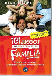 101 Juegos De Vacaciones En Familia - Varda [lea]