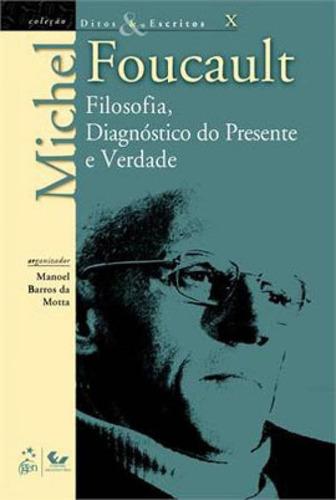 Ditos E Escritos - Vol. X - Filosofia, Diagnóstico Do Prese