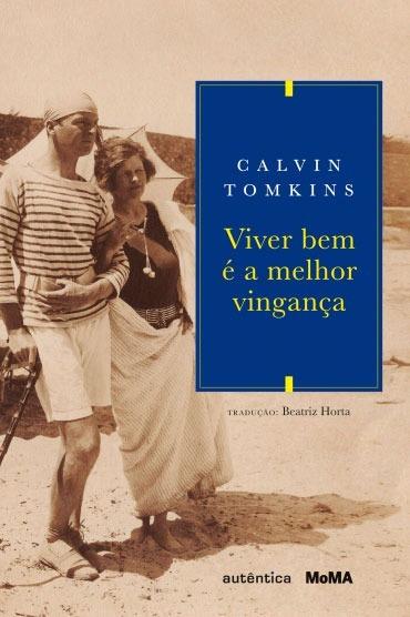 Viver Bem É A Maior Vingança / Calvin Tomking
