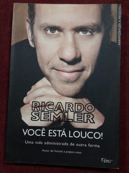 Livro Você Está Louco! Ricardo Semler