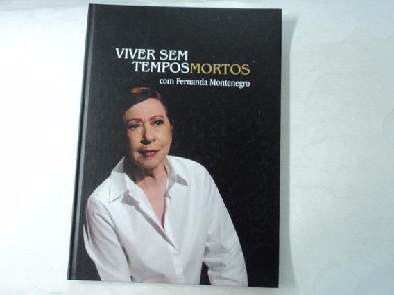 Viver Sem Tempos Mortos C/ Fernanda Montenegro