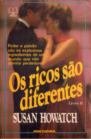 Livro: Os Ricos São Diferentes - Livro 2 - Susan Howatch