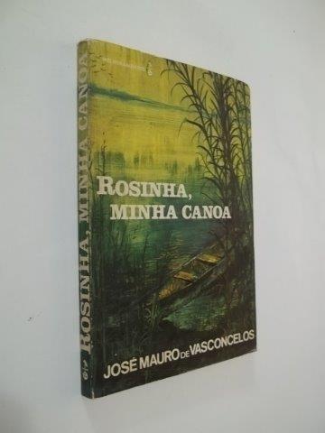 * Rosinha Minha Canoa - José Mauro De Vasconcelos - Livro