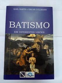 Batismo Em Diferentes Visões