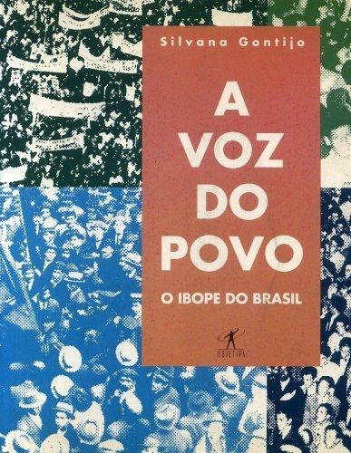 Livro A Voz Do Povo O Ibope Do Brasil Silvana Gontijo