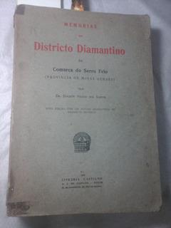 Memoria Do Distrito Diamantino Minas Gerais 1924
