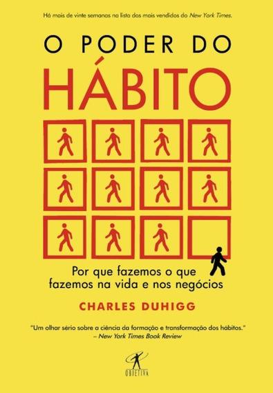 Livro O Poder Do Hábito - Por Que Fazemos O Que Fazemos !