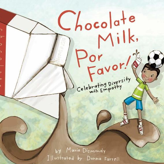 Libro Chocolate Milk, Por Favor: Celebrating Diversity Wit