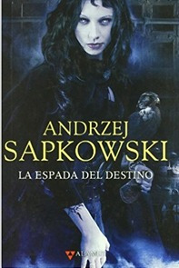 La Espada Del Destino   Andrzej Sapkowski
