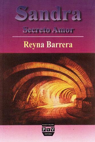Imagen 1 de 2 de Sandra Secreto Amor, De Reyna Barrera