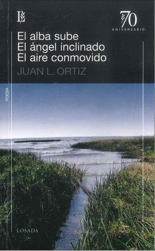 El Alba Sube. El Angel Inclinado - Ortiz - Losada