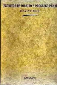 Livro Escritos De Direito E Processo Penal Flávia Ferrer