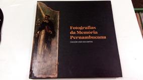 Livro - Fotografias Da Memória Pernambucana Coleção De José
