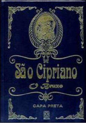 Imagem 1 de 1 de Sao Cipriano O Bruxo (capa Preta)