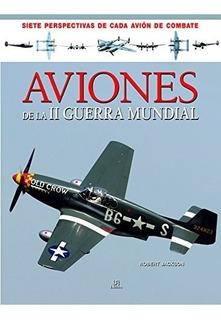 Libro Aviones De La Segunda Guerra Mundial De Robert Jackson