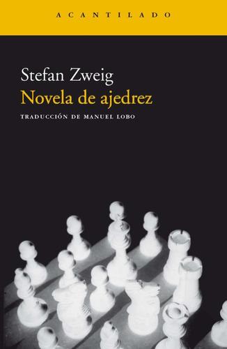 Imagen 1 de 3 de Novela De Ajedrez, Stefan Zweig, Ed. Acantilado