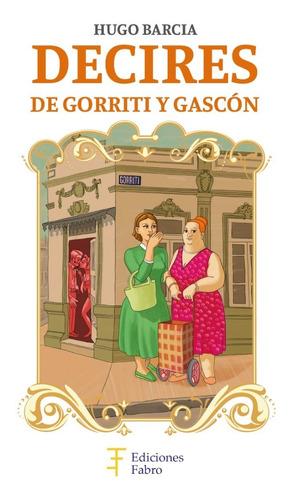 Imagen 1 de 4 de Decires De Gorriti Y Gascón - Ed. Fabro