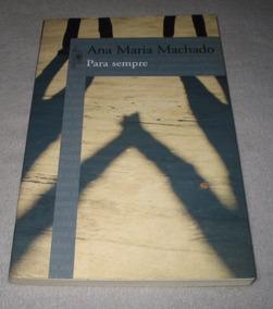 Para Sempre - Ana Maria Machado - Paixão - Amor - Intrigas