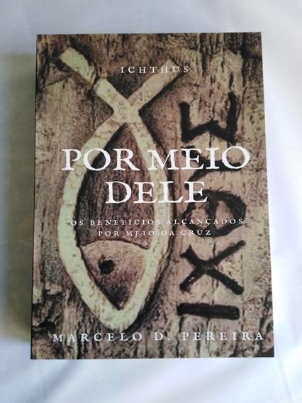 Livro Por Meio Dele Editora Exhort Marcelo D Pereira