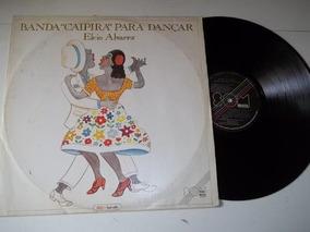 Lp Vinil - Banda Caipira Para Dançar - Conjunto Bandas Mpb