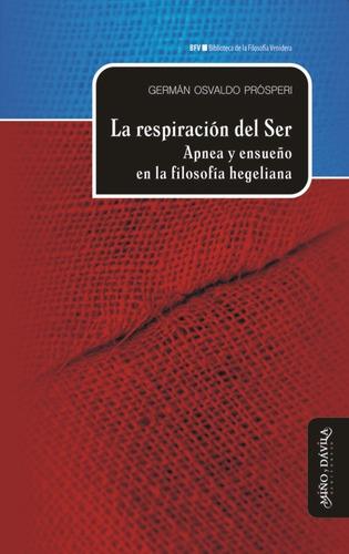 Imagen 1 de 3 de La Respiración Del Ser. Apnea Y Ensueño Hegel
